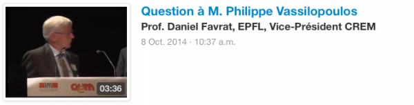 Question à M. Philippe Vassilopoulos Prof. Daniel Favrat, EPFL, Vice-Président CREM