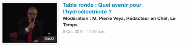 Table ronde : Quel avenir pour l'hydroélectricité ? Modération : M. Pierre Veya, Rédacteur en Chef, Le Temps
